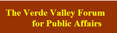 VERDE VALLEY FORUM FOR PUBLIC AFFAIRS